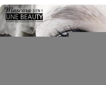 Mon Mascara chouchou 3 en 1 Une Beauty [Concours Inside]