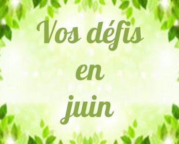Vos défis en juin : Ecologie, Upcycling et Bien-Être  ♫ ♬ ♪