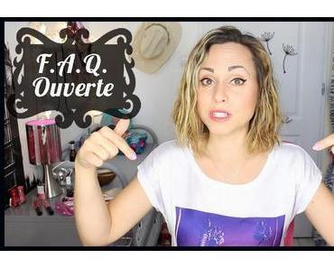 F.A.Q. : Si vous voulez savoir quelque chose sur moi, c'est le moment !