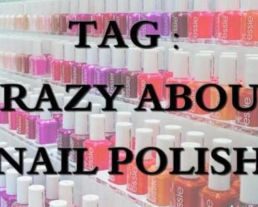 TAG : Crazy about Nail polish