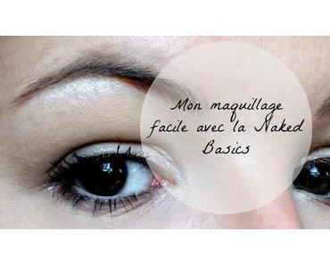 Mon maquillage facile avec la Naked Basics d'Urban Decay - tutoriel