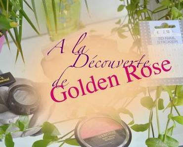 A la découverte de Golden Rose… avec Fana Cosmétiques !