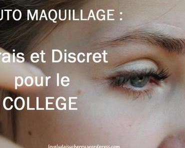 Tuto maquillage : Frais et Discret pour le Collège