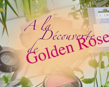 ❀ A la découverte de Golden Rose... Avec Fana Cosmétiques!!!