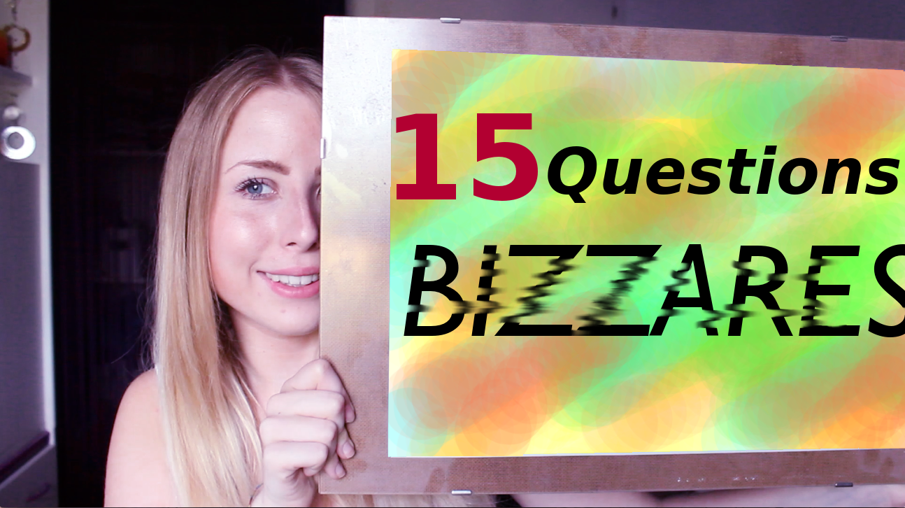 15 questions bizarres   TAG n°6