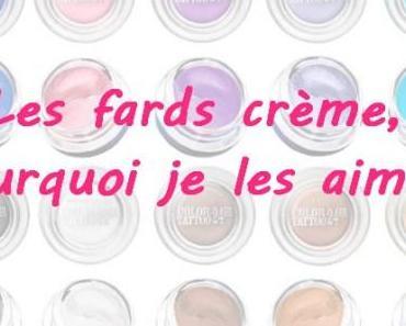 Revue : Les fards crème, pourquoi je les aime ?!