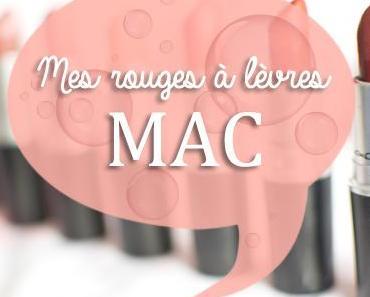Les rouges à lèvres MAC et moi