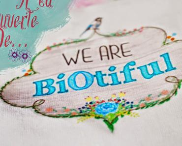 """✿ A le découverte de... """"We are BiOtiful"""""""
