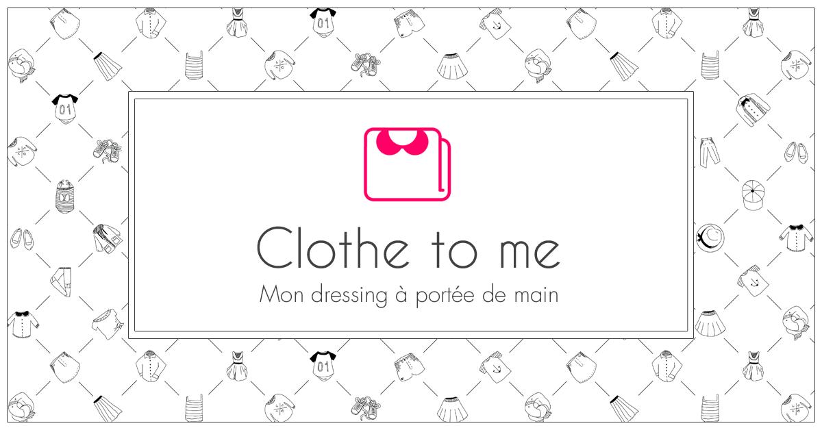 J'ai testé l'application Clothe To Me