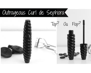 Mascara Outrageous Curl de Sephora : Top ou Flop?