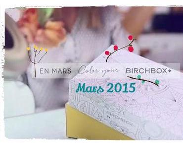 """Spoiler Birchbox Mars 2015 """"Color Your Birchbox"""""""