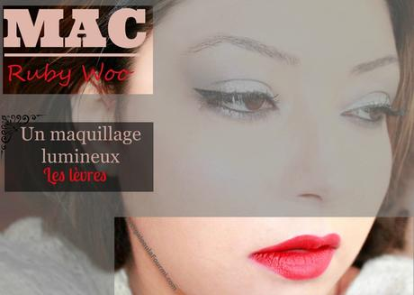 ruby woo, mac, maquillage lumineux