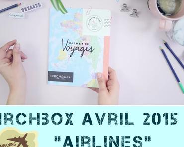 Spoiler Birchbox Avril 2015  Airlines : Destination Beauté + Code Réduction