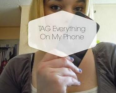 * Vidéos #4: TAG Everything On My Phone *