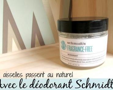 Mes aisselles passent au naturel avec le déodorant Schmidt's