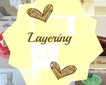 Le Layering c'est quoi au juste ?