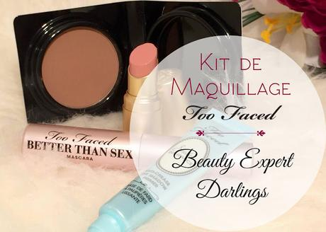 [Kit maquillage] Too Faced & Beauty Experts Darling