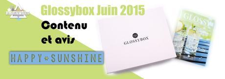 Glossybox Juin 2015: Happy Sunshine ! (vidéo)
