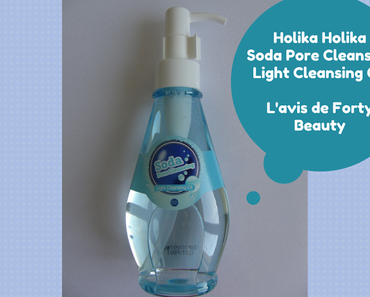 Holika Holika, Soda Pore Light Cleansing Oil : mon test et avis
