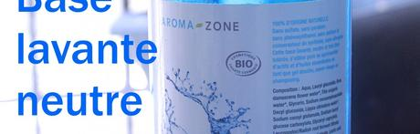 Mon avis sur la Base lavante neutre Aroma-zone