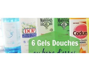 6 gels douches au banc d'essai