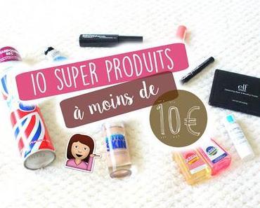 10 super produits à moins de 10€ !