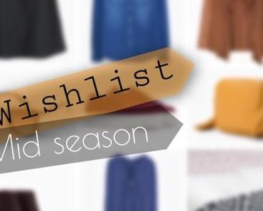 WISHLIST / Mid Season