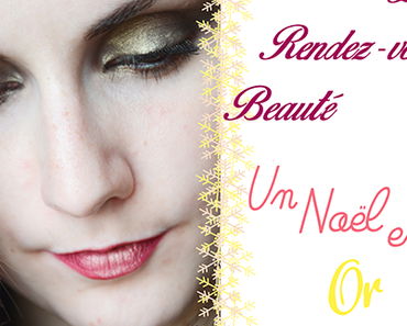 Les Rendez-vous beauté: Un Noël en Or.