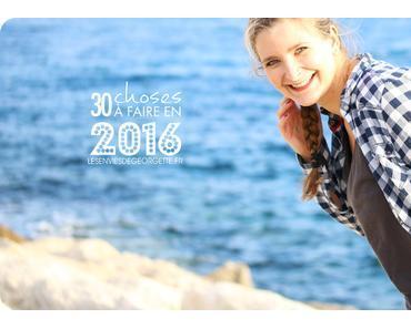 30 choses à faire en 2016