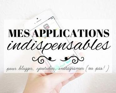CONSEILS & ASTUCES / Applications indispensables pour blogger, youtuber