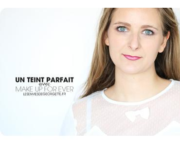 Un teint parfait avec Make Up For Ever