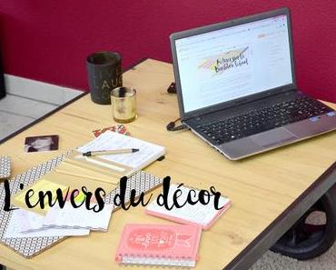 Le blog, l'envers du décor !