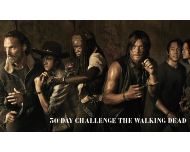 30 Day Challenge Avril : The Walking Dead (jour 16 à 30)