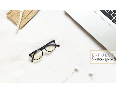E-polette de l'Usine a lunettes  Fini les maux de tete devant l'ordi !  + concours