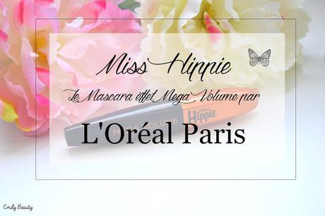 Miss Hippie, le mascara effet Mega Volume par L'Oréal Paris