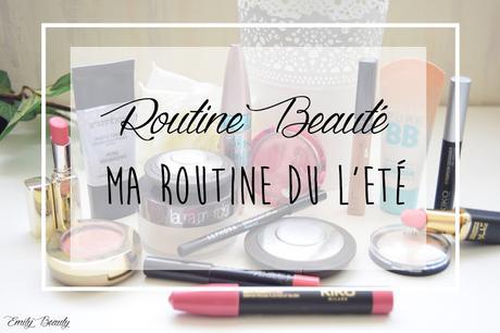 Routine Beauté : ma routine de l'Eté