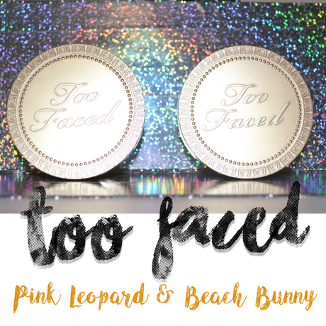 Too Faced - Pink Leopard & Beach Bunny