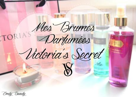 Mes brumes parfumées Victoria's Secret