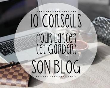[Lifestyle] Mes conseils pour bien bloguer