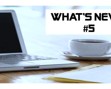[WHAT'S NEW ?] #5
