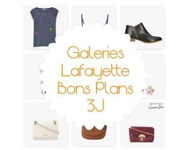 3J GALERIES LAFAYETTE, ma sélection bons plans !