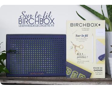 Birchbox : Sur Le Fil #novembre2016