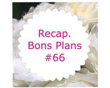 Recap bons plans #66 (TheBodyShop, …)