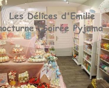 """Les Délices d'Emilie : nocturne """"Soirée Pyjama"""""""