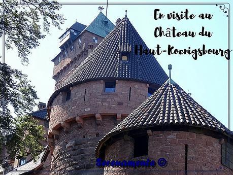 En visite au Château du Haut-Koenigsbourg ! Une vue majestueuse !