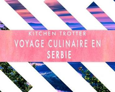 Voyage culinaire en Serbie avec la box Kitchen Trotter d'avril