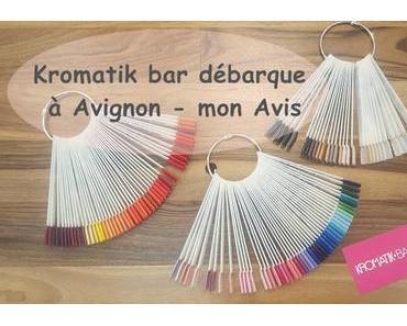 Kromatik bar débarque à Avignon - mon Avis