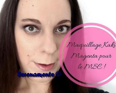 Maquillage Kaki Magenta pour le MSC : l'association difficile !