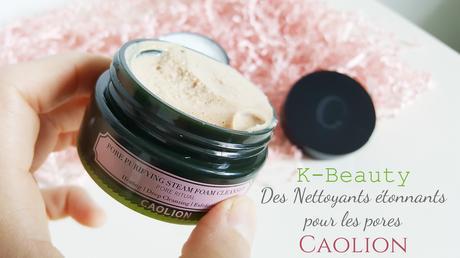 K-Beauty : Les nettoyants pour les pores de Caolion