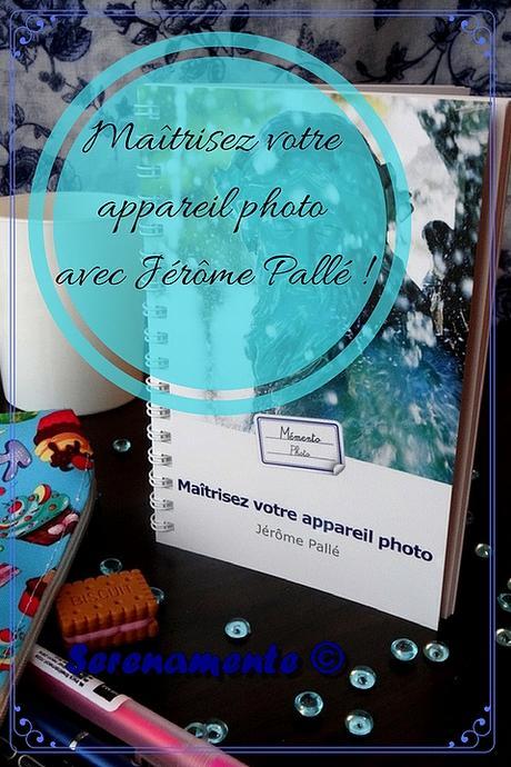 Astuces photos : Maîtrisez votre appareil photo avec Jérôme Pallé !